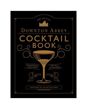 Downton Abbey Cocktail Book 1